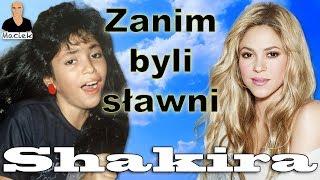 Shakira   Zanim byli sławni