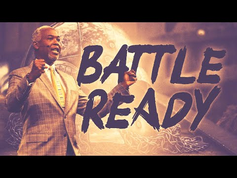 Battle Ready | Bishop Dale C. Bronner | Word of Faith Family Worship Cathedral