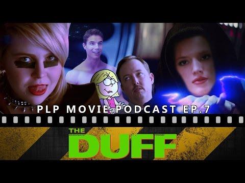 Episode 7 - 'The Duff' (Spoiler Recap & Discussion) [Movie Podcast]