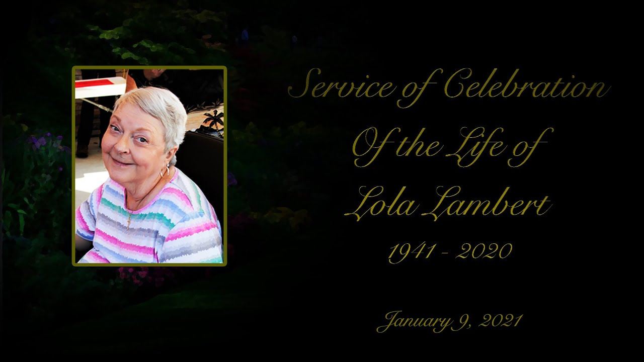 Video: Service of Celebration of the life of Lola Lambert