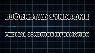 Björnstad syndrome (Medical Condition)