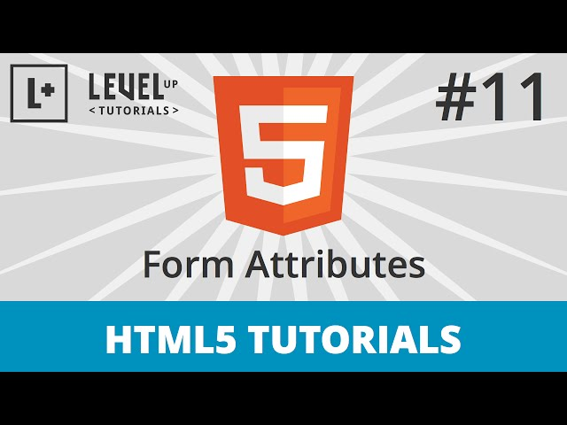 HTML5 Tutorials #11 - Form Attributes