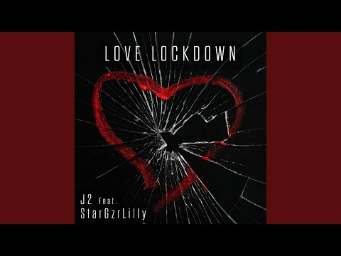 Love Lockdown feat StarGzrLilly