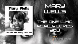 Mary Wells - One Who Really Loves You