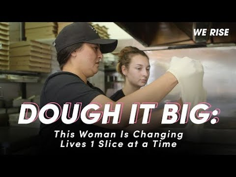 Dough It Big: This Woman is Changing Lives One Slice At a Time