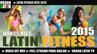 LATIN WORKOUT 2015 MEGA HIT MIX ► BEST FITNESS SONGS 2014 ► DANCE PARTY 2015