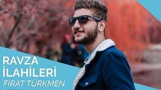 Fırat Türkmen - Ravza İlahileri🌹