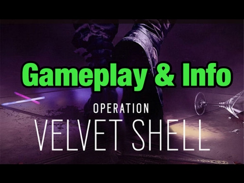 Operation Velvet Shell Gameplay & Information - Rainbow Six Siege