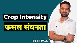 Crop Intensity/फसल सघन्नता (Cropping Pattern/फसल प्रणाली)