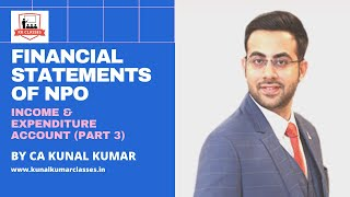 Financial Statements of NPO | How to prepare Income & Expenditure Account | By CA Kunal Kumar