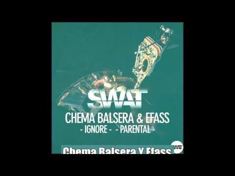 Chema Balsera & Efass - Ignore - Parental