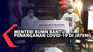 Menteri BUMN Bantu Penanganan Covid-19 di Jawa Tengah