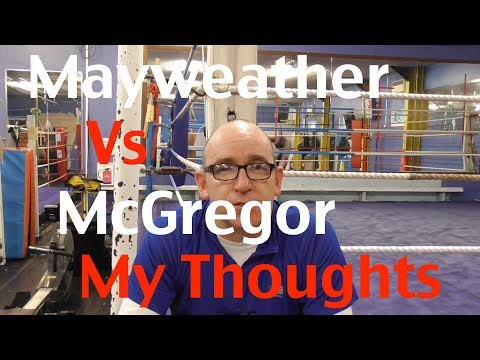 Floyd Mayweather vs Conor McGregor - My Thoughts