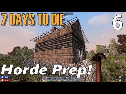Horde Prep!   7 Days to Die Alpha 16 Random Gen Single Player Gameplay   EP 6 (S2)