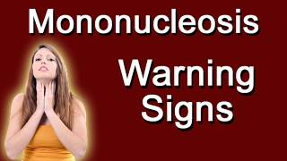 Mononucleosis Warning Signs