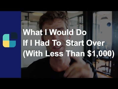 What I Would Do If I Had To  Start Over (With Less Than $1,000)