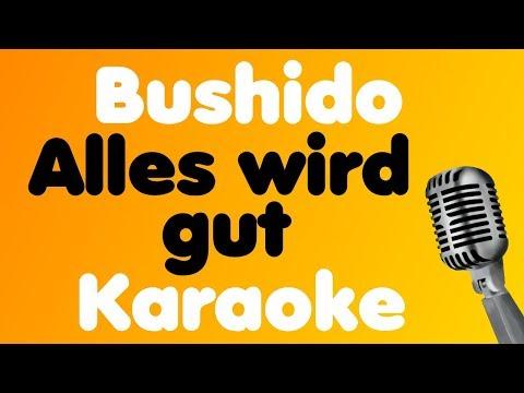 Bushido - Alles wird gut - Karaoke