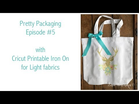 Pretty Packaging Episode With Cricut Printable Iron On Lite
