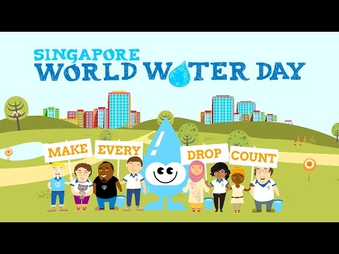 SG World Water Day 2016: Make Every Drop Count (Theme)
