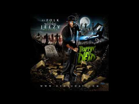 Young Jeezy - Trappin' Aint Dead (I'm The Truth) [No DJ]