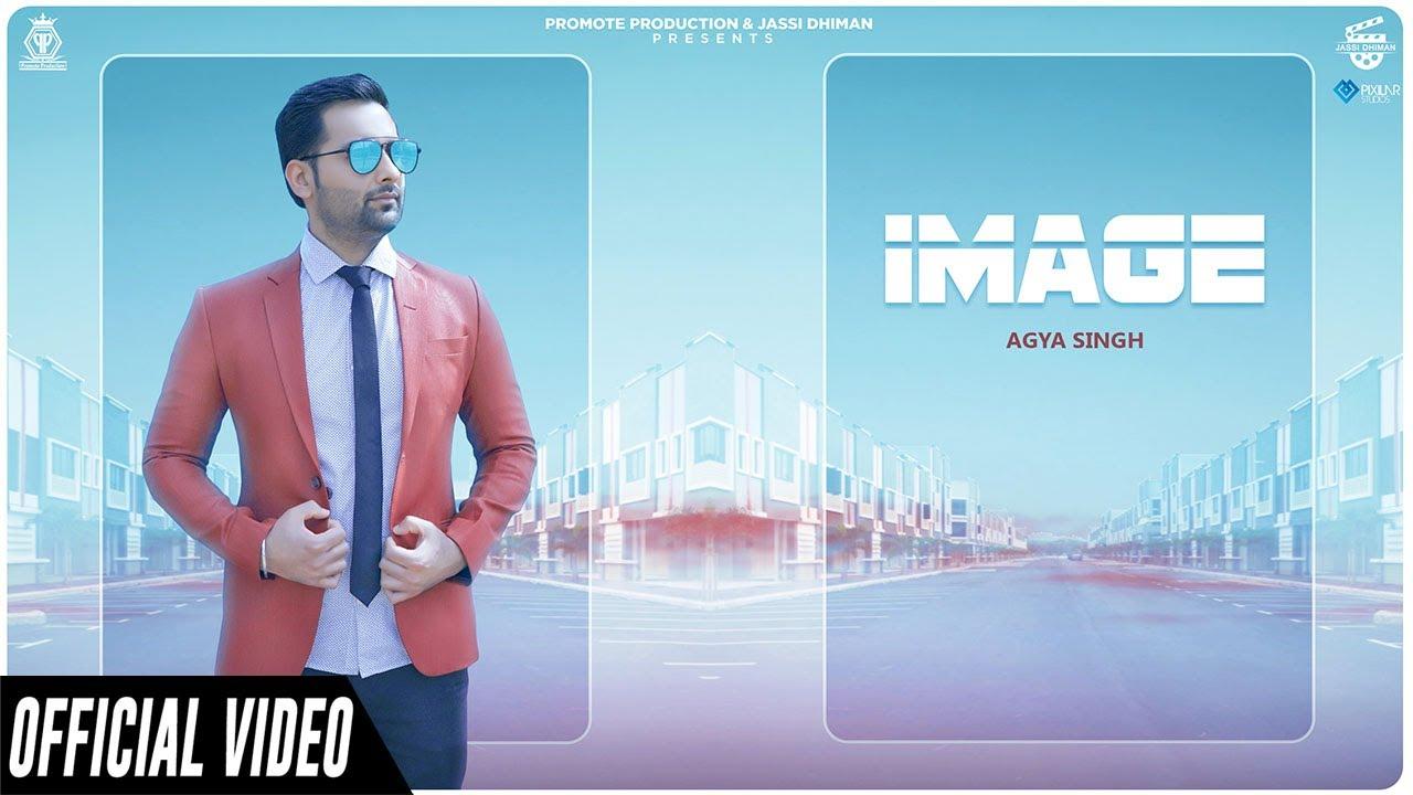 Image (Official Video)   Agya Singh   Latest Punjabi Songs 2020   New Punjabi Song 2020