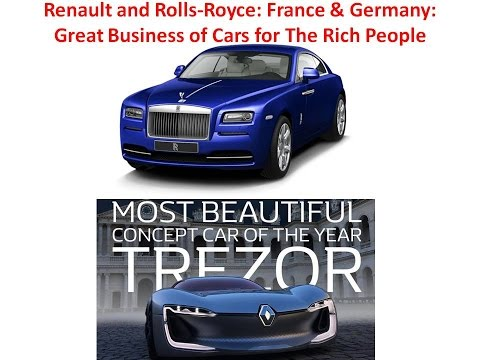 R & RR: Renault and Rolls-Royce: France & Germany: Great Business of Cars for The Rich People