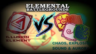 Illusion Element VS Chaos, Explosion, Sound & Aurora Elements | Roblox Elemental Battleground