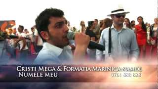 CRISTI MEGA & FORMATIA MARINICA NAMOL -NUMELE MEU