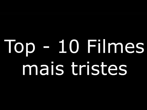 TOP 10 - FILMES MAIS TRISTES