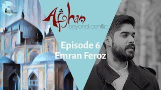 "Ep 6: Featuring Emran Feroz - ""Afghan: Beyond Conflict"""