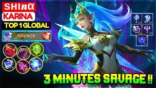 3 Minutes SAVAGE !! [ Top 1 Global Karina ] ѕнιnα - Mobile Legends