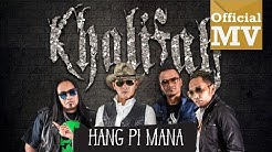 Khalifah - Hang Pi Mana (Official Music Video HD)