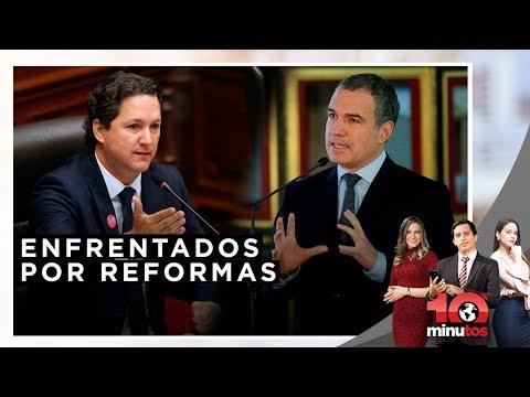 Ejecutivo y Congreso enfrentados por reformas - 10 minutos Edición Noche