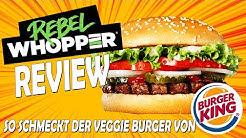 REBEL WHOPPER IM TEST - so schmeckt der neue BURGER KING Veggie Whopper!