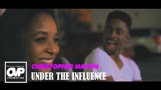 Christopher Martin - Under The Influence [Official Music Video HD] @iamChrisMartin