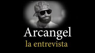 """Arcangel. """"La Entrevista"""""""