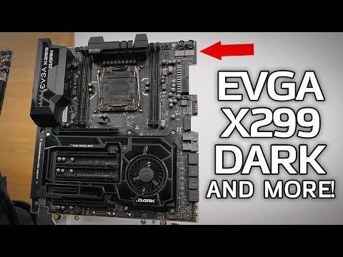 EVGA X299 Dark & FTW K Mobos, SC15 Laptop and KINGPIN 1080 Ti!
