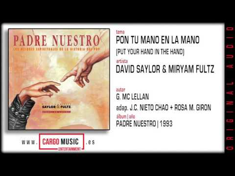 Pon Tu Mano En La Mano - Padre Nuestro - David Saylor & Miryam Fultz  [official audio]
