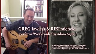 """Worldwide"" by Adam Again, performed by Riki Michele and Greg Lawless"