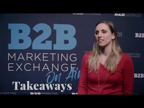 B2B Marketing Exchange 2019 - B2B Marketing Through A New Lens