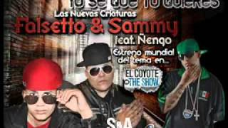 Falsetto & Sammy ft. Nengo Flow - Yo se Que tu Quieres [Letra/Lyrics]