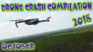 Drone Fail Crash 2018 COMPILATION Mavic 2 Zoom Crash, Phantom 4 Crash, Karma Drone Crash, October