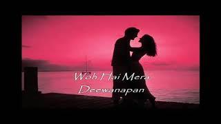 Woh Larki Nahi Zindagi Hai Meri With Lyrics