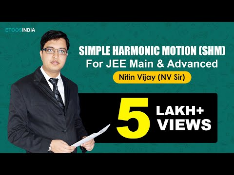 SHM Video Lecture of Physics by Nitin Vijay (NV) Sir (ETOOSINDIA.COM)