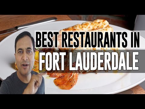 Best Restaurants And Places To Eat In Fort Lauderdale, Florida FL