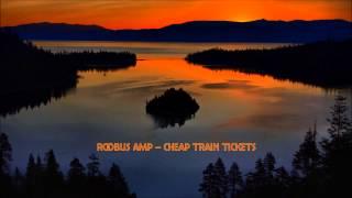 Robus Amp – Cheap Train Tickets (2015)