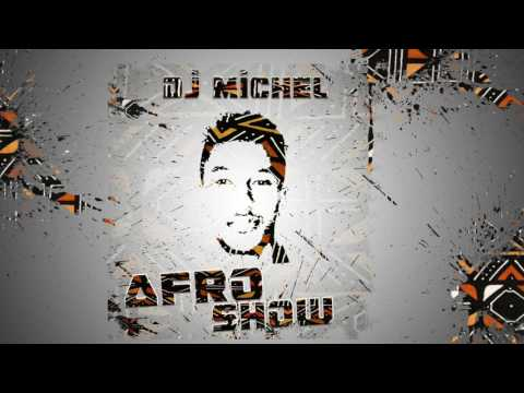 DJ MICHEL [ RM FAMILY ] -AFROSHOW MIX 2017