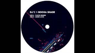 DJ T. vs Booka Shade -  Played Runner
