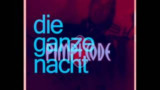 Rob & Chris - Die Ganze Nacht (Pimp! Code Bootleg Extended Mix)