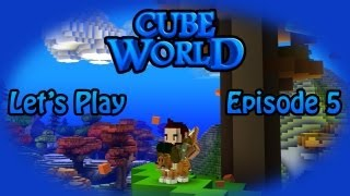 Cube World Let's Play Episode 5- King of the Castle